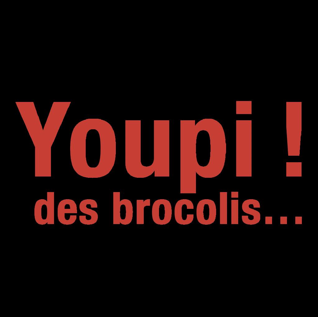 youpi ! des brocolis
